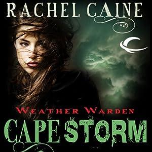Cape Storm: Weather Warden, Book 8 | [Rachel Caine]