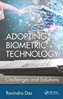 Adopting Biometric Technology: Challenges and Solutions Front Cover