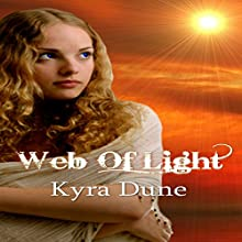 Web of Light: Web of Light Duology, Book 1 Audiobook by Kyra Dune Narrated by Kyra Dune