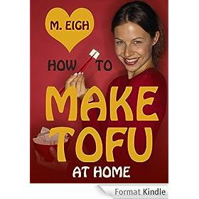 How to Make Tofu at Home (English Edition)