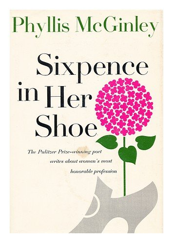 Sixpence In Her Shoe by Phyllis McGinley