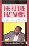 img - for The Future That Works: Selected Writings of A.M. Babu book / textbook / text book