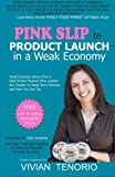 Pink Slip to Product Launch in a Weak Economy: Small Business Advice from a High School Dropout Who Landed Her Sweets on Retail Store Shelves-and How You Can Too