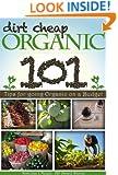 Dirt Cheap Organic: 101 Tips for Going Organic on a Budget