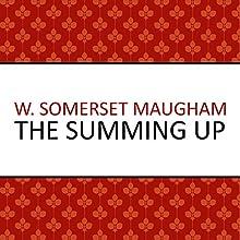 The Summing Up | Livre audio Auteur(s) : W Somerset Maugham Narrateur(s) : Andrew Wincott