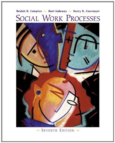 social-work-processes-with-infotrac-methods-practice-of-social-work-generalist-by-beulah-r-compton-2