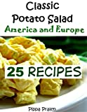 Classic Potato Salad - America and Europe: 25 Recipes