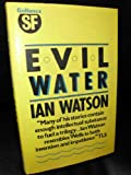Evil Water and Other Stories (0575039531) by Watson, Ian