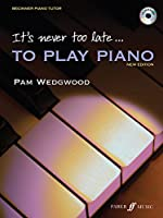 It's Never Too Late to Play Piano: Faber Edition