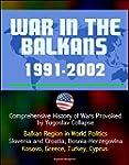 War in the Balkans, 1991-2002 - Compr...