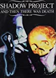 echange, troc Shadow Project - And Then There Was Death [Import anglais]