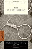 The Ox-Bow Incident (Modern Library Classics) (0375757023) by Clark, Walter Van Tilburg