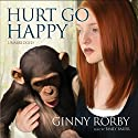 Hurt Go Happy Audiobook by Ginny Rorby Narrated by Emily Bauer