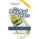 The PayPal Wars: Battles with eBay, the Media, the Mafia, and the Rest of the Planet Earthby Eric M. Jackson