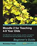 Private: Moodle 2 for Teaching 4-9 Year Olds Beginner's Guide