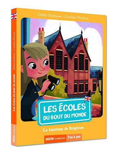 Les écoles du bout du monde (3) : Le fantôme de Brighton