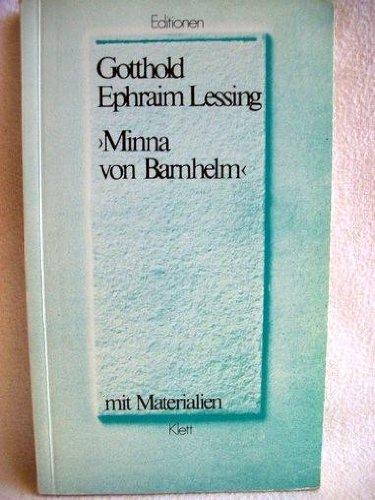 Minna von Barnhelm. Mit Materialien: Ein Lustspiel in fünf Aufzügen. Verfertigt im Jahre 1763