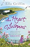 Ella Griffin The Heart Whisperer
