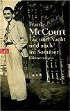 Tag und Nacht und auch im Sommer: Erinnerungen - Frank McCourt