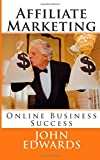 Affiliate Marketing: Online Business Success
