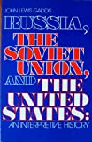 Russia, Soviet Union  &  the United States:an Interpretive His: Tory