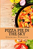 www.payane.ir - Pizza Pie in the Sky: A Complete Guide to Pizza