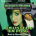 Always Leave 'Em Dying: Shell Scott Mystery Series, Book 9 Audiobook by Richard S. Prather Narrated by Maynard Villers