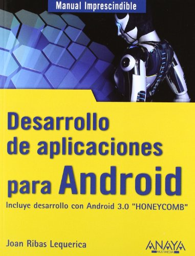 Desarrollo de aplicaciones para Android (Manual Imprescindible (am))