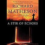A Stir of Echoes | Richard Matheson