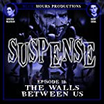 SUSPENSE, Episode 10: The Walls Between Us | John C. Alsedek,Dana Perry-Hayes