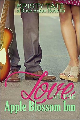 Love at the Apple Blossom Inn: A Rose Arbor Novella (Rose Arbor Series Book 4)