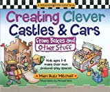 Mari Rutz Mitchell Creating Clever Castles and Cars: From Boxes and Other Stuff (Williamson Little Hands Book)