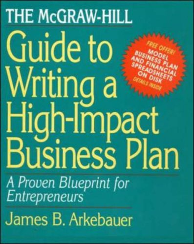 Image for The McGraw-Hill Guide to Writing a High-Impact Business Plan: A Proven Blueprint for First-Time Entrepreneurs