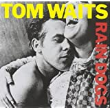 Rain Dogs ~ Tom Waits