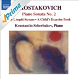 Shostakovich: Piano Sonata No. 2 / The Limpid Stream (Piano Transcription)