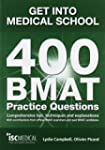 Get Into Medical School: 400 Bmat Pra...