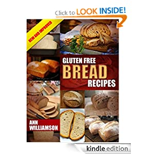Gluten Free Bread Recipes: Perfect Bread Every Time - Limited Discount Edition