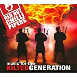 Music for the Kilted Generation Red Hot Chilli Pipers