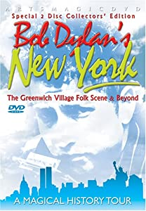 Dylan, Bob - Bob Dylan's New York: Greenwich Village Folk Scene & Beyond