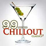 99 Must-Have Chillout Classics, Vol. 2
