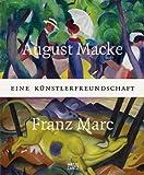 August Macke und Franz Marc: Eine Künstlerfreundschaft