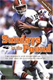 img - for Sundays in the Pound: The Heroics and Heartbreak of the 1985-89 Cleveland Browns book / textbook / text book