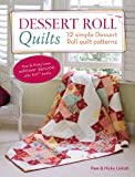 img - for Dessert Roll Quilts: 12 Simple Dessert Roll Quilt Patterns book / textbook / text book
