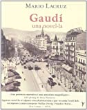 img - for GAUDI UNA NOVEL LA book / textbook / text book