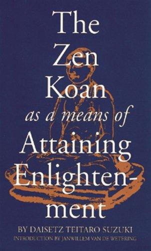 The Zen Koan as a Means of Attaining Enlightenment