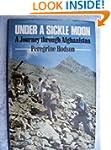 Under a Sickle Moon: Journey Through...