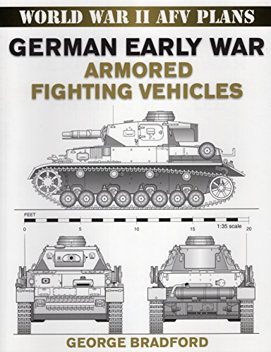 German Early War Armored Fighting Vehicles (World War II AFV Plans)