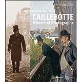 Dans l'intimit� des fr�res Caillebotte : Peintre et Photographepar Serge Lemoine