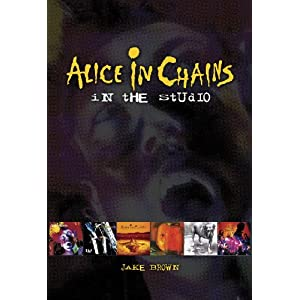 Alice in Chains: in the Studio