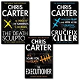 Chris Carter Chris Carter A Robert Hunter Thriller Collection 3 Books Set (The Executioner, The Death Sculptor & The Crucifix Killer)